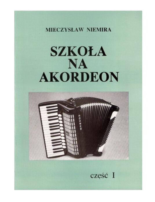 """""""Szkoła na akordeon cz.1"""" M. Niemira"""