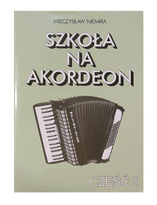 """""""Szkoła na akordeon cz. 2"""" M. Niemira"""
