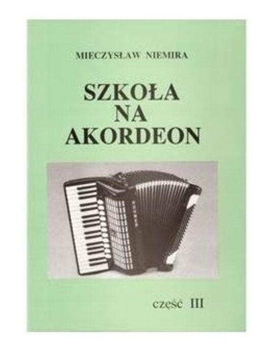 """""""Szkoła na akordeon cz. 3"""" M. Niemira"""