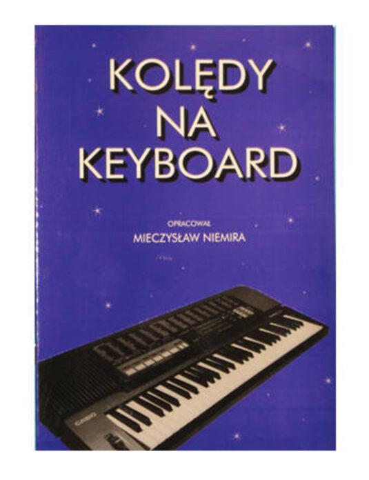 """""""Kolędy na keyboard"""" M. Niemira"""