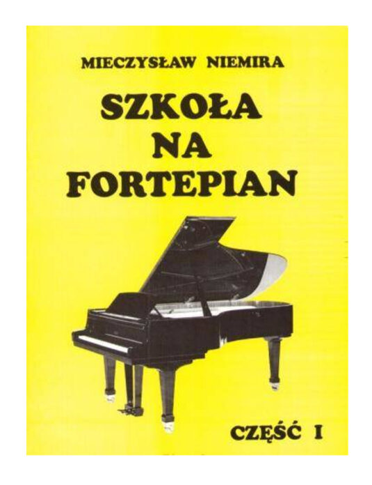 """""""Szkoła na fortepian cz. 1"""" M. Niemira"""