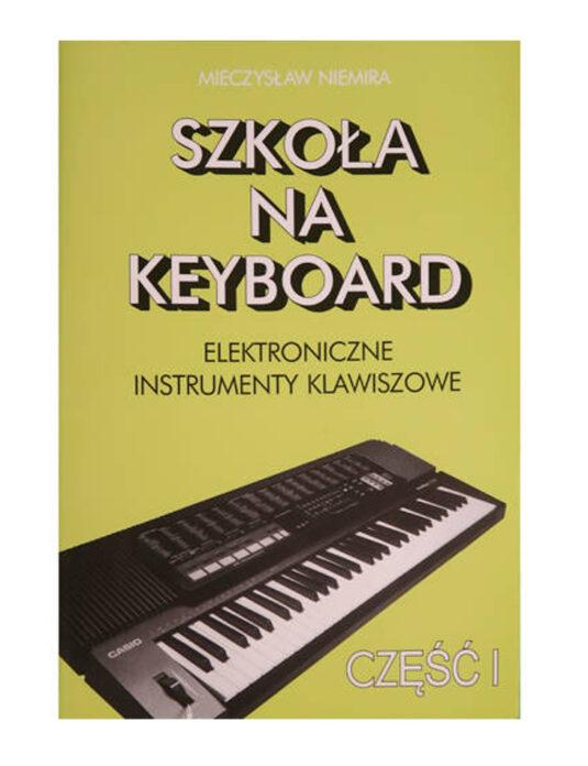 """""""Szkoła na keyboard cz. 1"""" M. Niemira"""