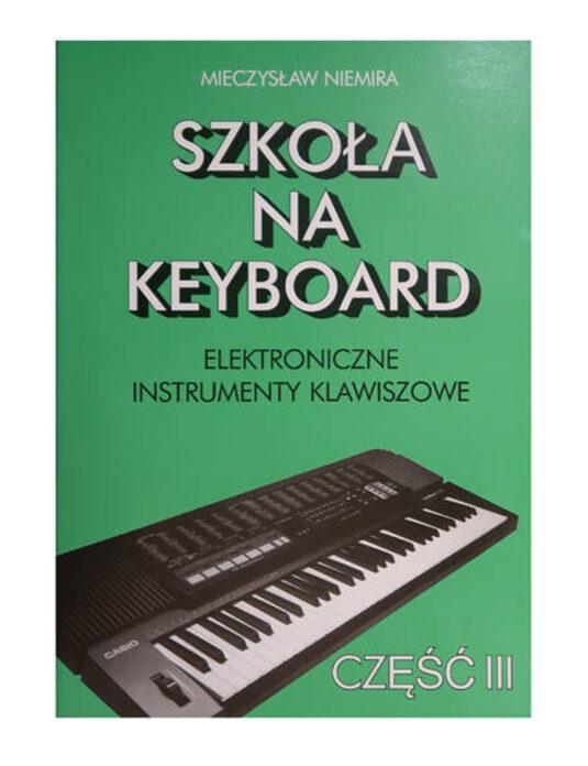 """""""Szkoła na keyboard cz. 3"""" M. Niemira"""